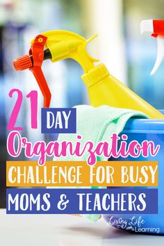 Get your home life together and join me for the 21 Day Organization Challenge for busy moms and teachers. We don't have to live in chaos, let's do something about it together.
