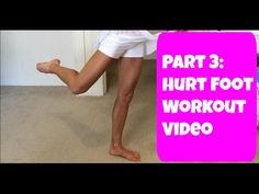 Part 3: Hurt Foot Workout Video. Exercise You Can Do With A Hurt Foot, Shin, or Ankle. - YouTube