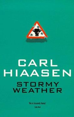 Stormy Weather - Carl Hiaasen - This is my all-time, absolute favorite book EVER. I've read it over 30 times. Carl Hiaasen Books, Books To Read, My Books, Dream Library, Reading Lists, The Man, All About Time, Novels, Weather