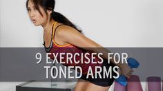 9 Exercises For Toned Arms