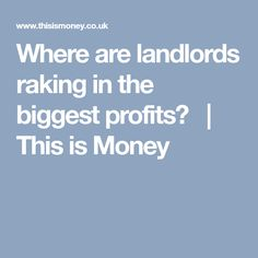 Where are landlords raking in the biggest profits?  | This is Money