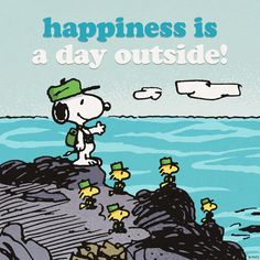 Happiness is a day outside.