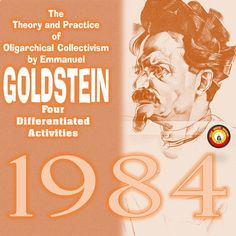 Students too often skim over or completely skip the excerpts from Goldstein's book in Section 2, Chapter 9 of Orwell's fabulous 1984. The Theory and Practice of Oligarchical Collectivism, although its title is alluring, is sometimes deemed too tedious for