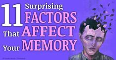 Your brain is a dynamic organ, constantly adapting and changing -- here are 11 surprising factors that can affect your memory either in a good or bad way.