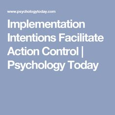 Implementation Intentions Facilitate Action Control | Psychology Today