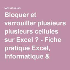 Bloquer et verrouiller plusieurs cellules sur Excel ? - Fiche pratique Excel, Informatique & Bureautique