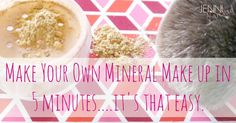 Make Your Own Mineral Make Up in 5 Minutes!!! This is a great tutorial with lots of photos and step-by-step instructions :-)