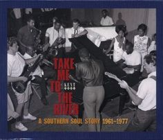 Take Me To The River: A Southern Soul Story 1961-1977 ~ Various Artists, http://www.amazon.com/dp/B001E7ONZQ/ref=cm_sw_r_pi_dp_Lf4Cqb15GT3HM