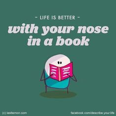 Life is better with your nose in a #book.