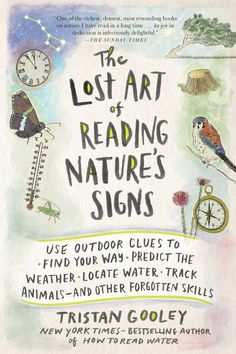 PDF Free The Lost Art of Reading Nature's Signs: Use Outdoor Clues to Find Your Way, Predict the Weather, Locate Water, Track Animals―and Other Forgotten Skills (Natural Navigation) Author Tristan Gooley Reading Lists, Book Lists, Reading Books, Ish Book, Books To Read, My Books, Kindle Unlimited, Cultura General, Entertainment