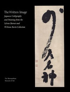 The Written Image: Japanese Calligraphy and Painting from the Sylvan Barnet and William Burto Collection   MetPublications   The Metropolitan Museum of Art