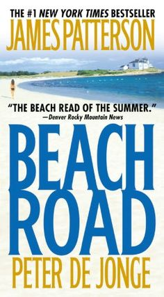 Beach Road by James Patterson, Peter de Jonge. I couldn't put this book down once I started it!