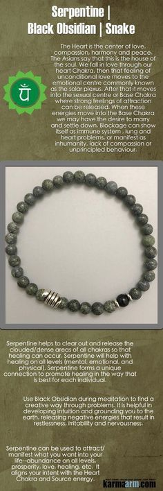 Serpentine can be used to attract/manifest what you want into your life--abundance on all levels, prosperity, love, healing, etc. It aligns your intent with the Heart Chakra……..   Use Black Obsidian during meditation to find a creative way through proble