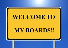 WELCOME TO MY BOARDS