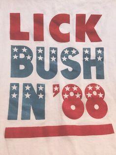 dcbfb2fb Political T-Shirt Lick Bush in 88 Presidential Campaign Humor Original 1988  Sz M