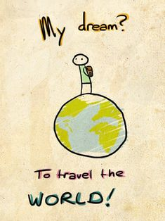 Travel quotes - My dream? To travel the world! Travel Destinations Bucket Lists, Places To Travel, Travel Stuff, Travel The World Quotes, Travel Quotes, Quotes Dream, We Are The World, Adventure Quotes, Adventure Travel
