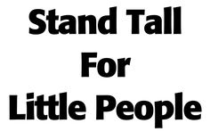 Stand Tall for Little People