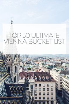 Vienna Ultimate Top 50 bucket list, explore 50 unique places and Top things to do