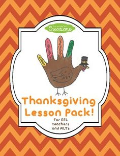 Thanksgiving Lesson Pack! EFL/ALT Are you an ALT or EFL teacher? Do you need a quick, easy, low-prep lesson for Thanksgiving? Then look no further!