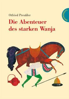 Die Abenteuer des starken Wanja: Amazon.de: Otfried Preußler, Herbert Holzing: Bücher