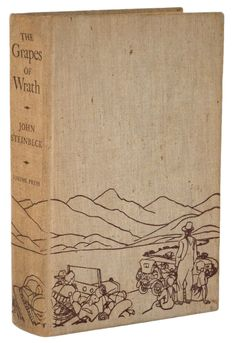 "1st edition of Steinbeck's The Grapes of Wrath,1939    ""There ain't no sin and there ain't no virtue. There's just stuff people do."" ― John Steinbeck, The Grapes of Wrath"