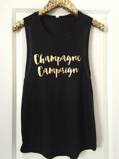 Champagne Campaign Flowy Muscle Tank // Gold Foil // Gift for her // Custom tee // Birthday shirt // Bachelorette