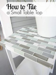 How to Tile a Small Table Top - Pretty Handy Girl
