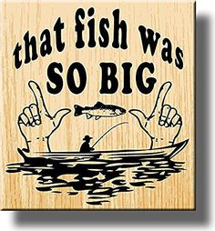 The Fishing Sign, That Fish Was So Big Picture on Stretched Canvas, Wall Art Decor, Ready to Hang!