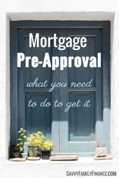 Mortgage Pre Approval What You Need To Do Preapproved Mortgage