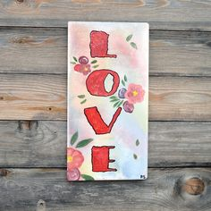 """Items similar to Hand-painted Floral Wood Sign -Inspirational Gift– Wall Art """"Love"""" Gift for Everyone - Positive Decor on Etsy Wooden Signs With Sayings, Motivational Gifts, Inspirational Signs, Posca, Love Signs, Positivity, Hand Painted, Lettering, Unique Jewelry"""