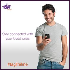 Stay connected with your loved ones. Switch to TAG Mobile - #taglifeline