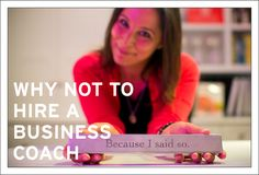 Hiring a business coach can be a valuable, game-changing decision for your company—but it's not for everyone. Business Ethics, Business Advice, Budgeting, Web Design, Goals, Sayings, Design Web, Lyrics, Budget Organization