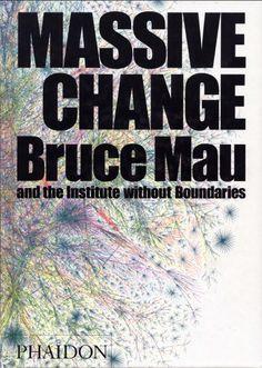Movement Economies   Massive Change   by Bruce Mau