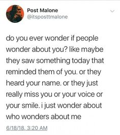 you're literally post Malone I'm sure tons of people wonder about you every day chill Talking Quotes, Real Talk Quotes, Fact Quotes, Mood Quotes, Life Quotes, Qoutes, Twitter Quotes, Tweet Quotes, Post Malone Quotes