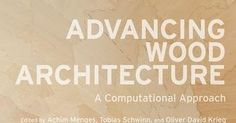 Rhino News etc.: New book: Advancing Wood Architecture - A Computational Approach In light of environmental challenges architecture is facing wood is no longer regarded as outmoded nostalgic and rooted in the past but increasingly recognized as one of the most promising building materials for the future. via Pocket IFTTT  Pocket  books October 25 2016 at 11:34PM