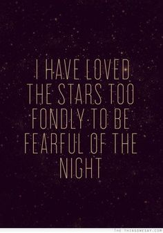 i always find that the night is the best time to think.