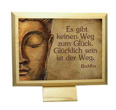 """Buddha """"Es gibt keinen Weg zum Glück. ..."""" von Euric - Zitate und Sprüche auf DaWanda.com"""