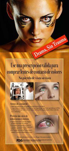 Cuando usted quiere cambiar su aspecto y esté considerando usar lentes de contacto de color o decorativos, ¡No pierda de vista su vista!  Vaya a un oculista y obtenga una receta válida para comprar lentes de contacto. Conozca los riesgos y cómo usarlos correctamente: http://go.usa.gov/3jRNw #ojos #oculista #oftalmólogo