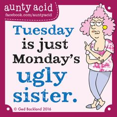 Tuesday is just Mondays ugly sister Hug Quotes, Monday Quotes, Quotes To Live By, Best Quotes, Life Quotes, Monday Humor, Funny Quotes About Life, Quotes About God, Aunt Acid