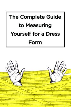 Never measure wrong again: easy to understand guide to measuring yourself for your perfect dress form