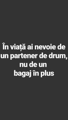 In viata ai nevoie de un partener de drum. Let Me Down, Let It Be, Smile Everyday, True Words, The Creator, Inspirational Quotes, Ads, Humor, Love