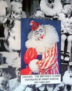 """Chucko the Clown, Randy Runyon.  Runyon's father, Charles M. Runyon, created the character and starred in the """"Chucko the Birthday Clown"""" show on KABC and KTTV in the 1950s and '60s. Children often waited years for the chance to appear on the popular show on their birthday with Chucko, who became an LA celebrity along with Engineer Bill, Sheriff John and Bozo the Clown.  Runyon died in Feb, 2013."""