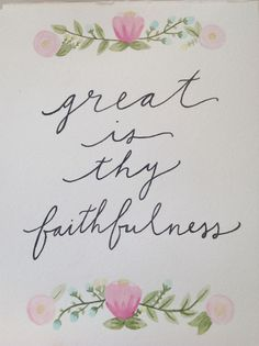 great is Thy faithfullness, Lord unto me.