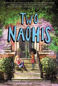 TWO NAOMIS by Olugbemisola Rhuday-Perkovich & Audrey Vernick. These two Naomis think they have nothing in common, that is, until their divorced parents start to date. Family Divorce, Chapter Books, Book Recommendations, Year Old, That Way, The Book, Childrens Books, Good Books, Literature