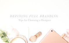 Defining Full Branding: Tips for Choosing a Designer http://www.risingtidesociety.com/defining-full-branding-tips-for-choosing-a-designer/