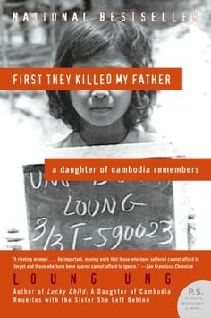 First They Killed My Father: A Daughter of Cambodia Remembers by Luong Ung.   One of seven children of a high-ranking government official, Loung Ung lived a privileged life in the Cambodian capital of Phnom Penh until the age of five. Then, in April 1975, Pol Pot's Khmer Rouge army stormed into the city, forcing Ung's family to flee and, eventually, to disperse. Loung was trained as a child soldier in a work camp for orphans, her siblings were sent to labor camps. This is her story of…