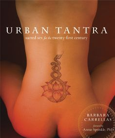 Urban Tantra - Barbara Carrelas. Great tantra starter book.