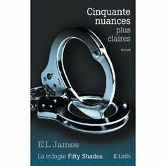 Cinquante nuances plus claires: Amazon.fr: E L James: Livres