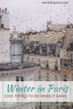 Winter in Paris, Paris in Winter, Rain in Paris, Paris things to do when it rains, Things to do in Paris on a rainy day, Paris Travel Inspiration, Paris Bucket List #moveablefeast #winterinparis #parisintherain #paris