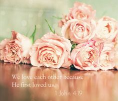 This is not one of my photographs, but it is lovely...<3 1 John 4:19 ~ We love each other because He first loved us...